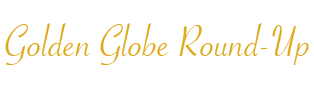 Thumbnail image for Get The Golden Globe Look – Belle Belle's Top Five